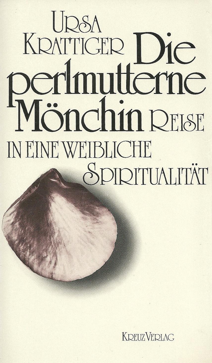Die perlmutterne Mönchin. Reise in eine weibliche Spiritualität