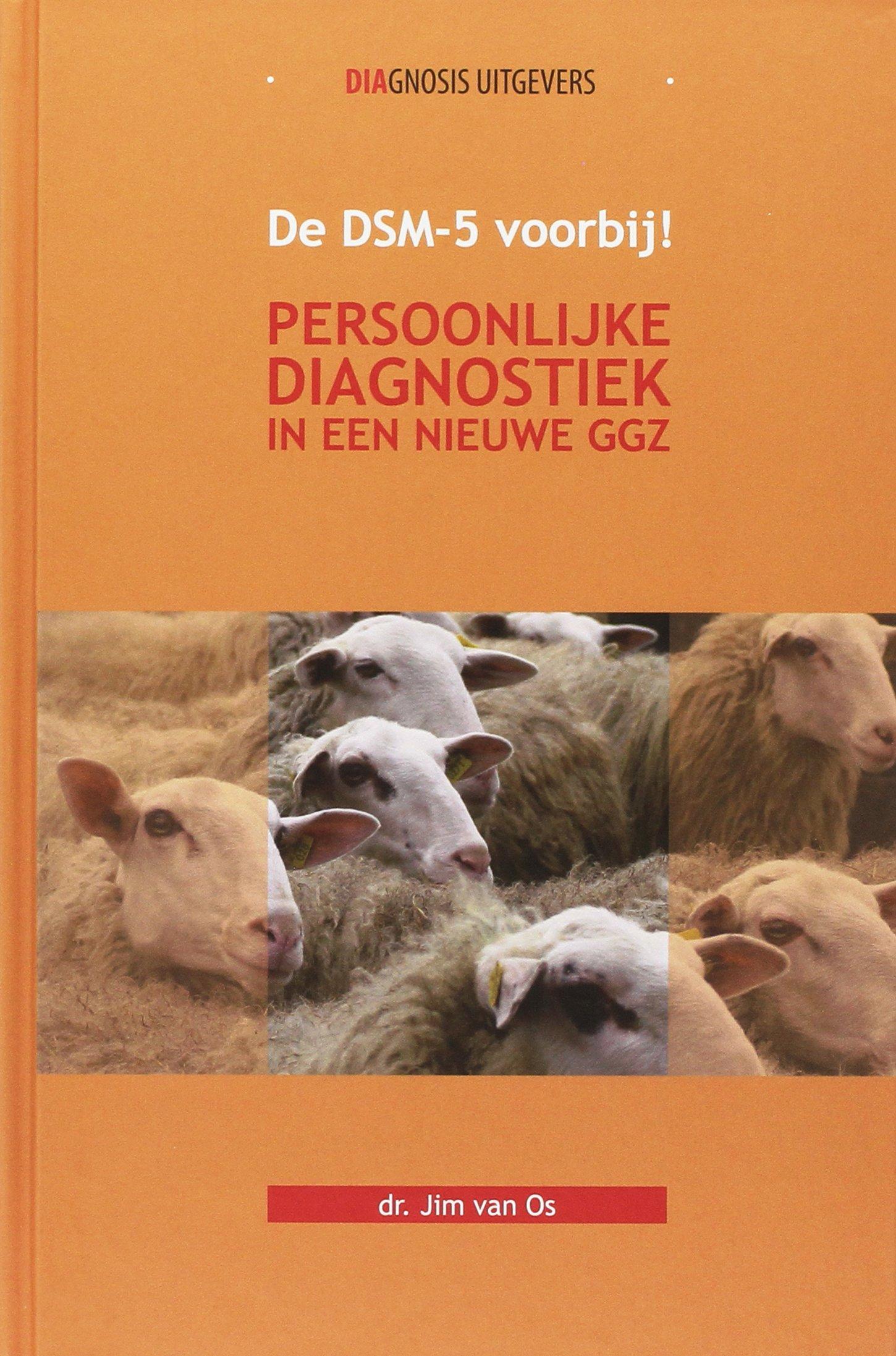 Persoonlijke diagnostiek in een nieuwe GGZ: de DSM-5 voorbij!