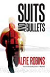 Suits and Bullets: A taut and gripping thriller you can't put down