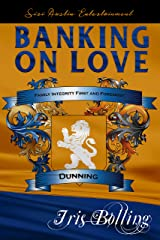 Banking On Love (The Dunning Family Series Book 2) Kindle Edition