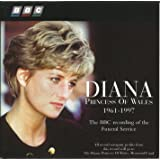 Diana, Princess of Wales 1961-1997: The BBC Recording of the Funeral Service held at Westminster Abbey on Saturday 6th September 1997
