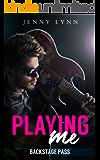 Playing Me: A Rockstar Romance (Backstage Pass Book 1)