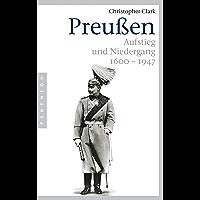 Preußen: Aufstieg und Niedergang - 1600–1947