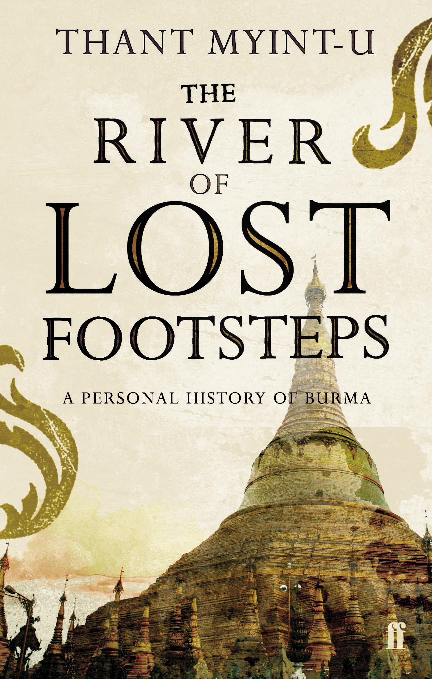 2e53c6ced7 The River of Lost Footsteps  A Personal History of Burma  Amazon.co ...