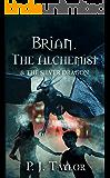 Brian, the Alchemist & the Silver Dragon