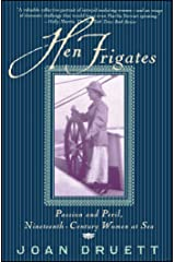 Hen Frigates: Passion and Peril, Nineteenth-Century Women at Sea Kindle Edition