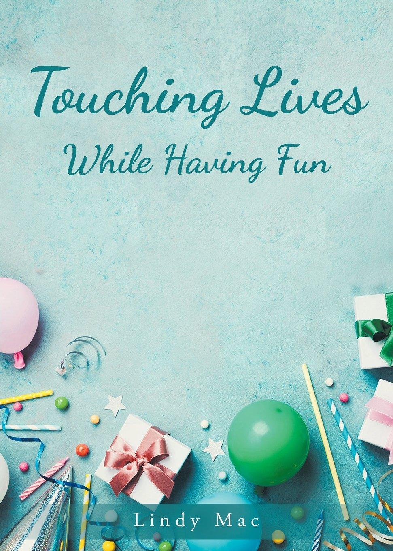 Touching Lives While Having Fun