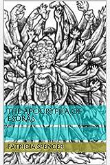 The Apocrypha of Esdras Kindle Edition