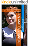 An Amish Scandal: A collection of Amish Romance