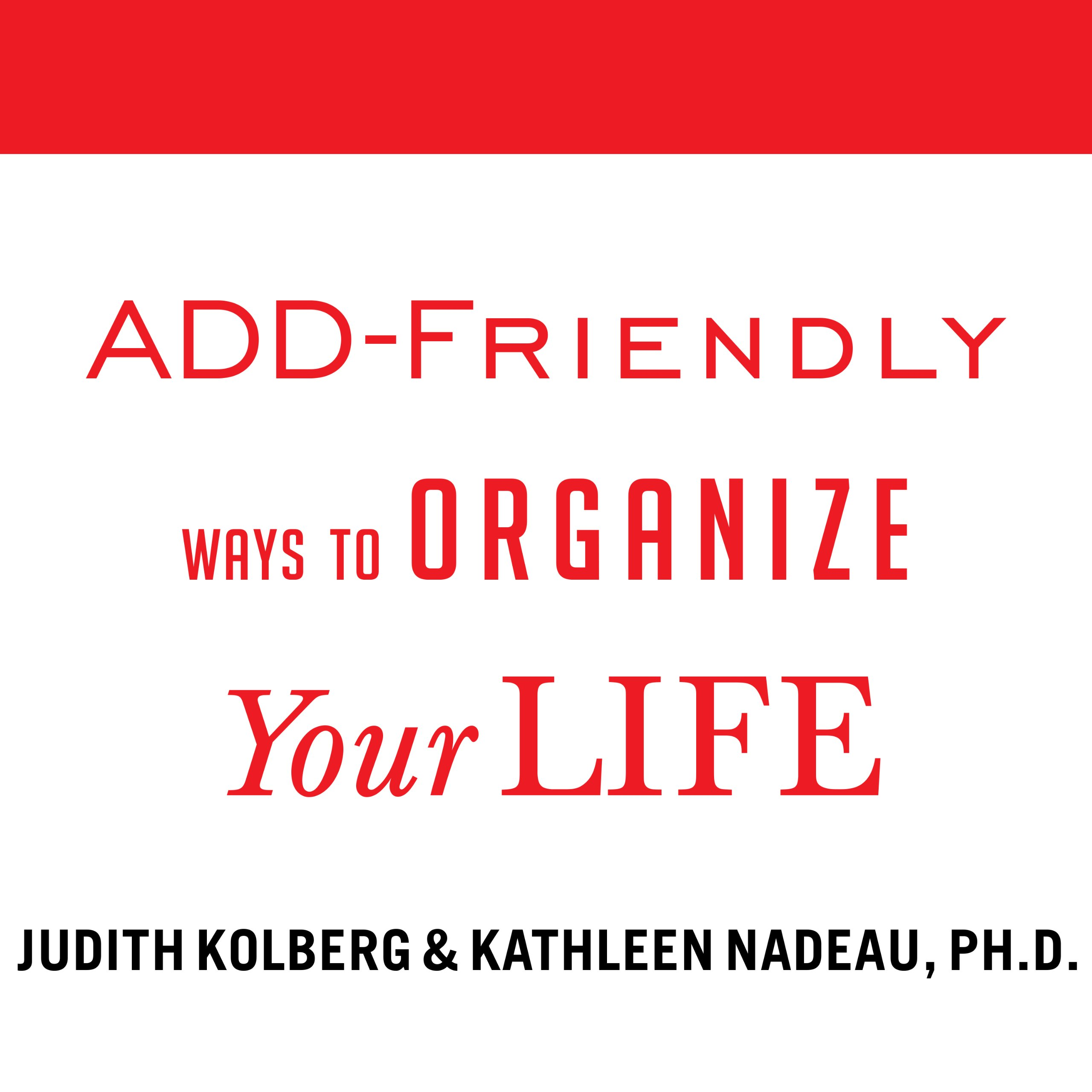 ADD-Friendly Ways to Organize Your Life by Tantor Audio (Image #1)