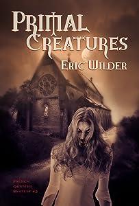 Primal Creatures: Fun romantic forbidden and humorous New Orleans paranormal dark fantasy mystery horror thriller urban fantasy (French Quarter Mystery Book 3): Forbidden Monastery
