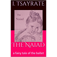 The Naiad: a fairy tale of the ballet book cover