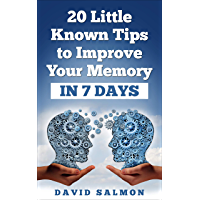 20 Little Known tips to improve your Memory in 7 days: Get your sharp  memory back (business coaching Book 1) (English Edition)