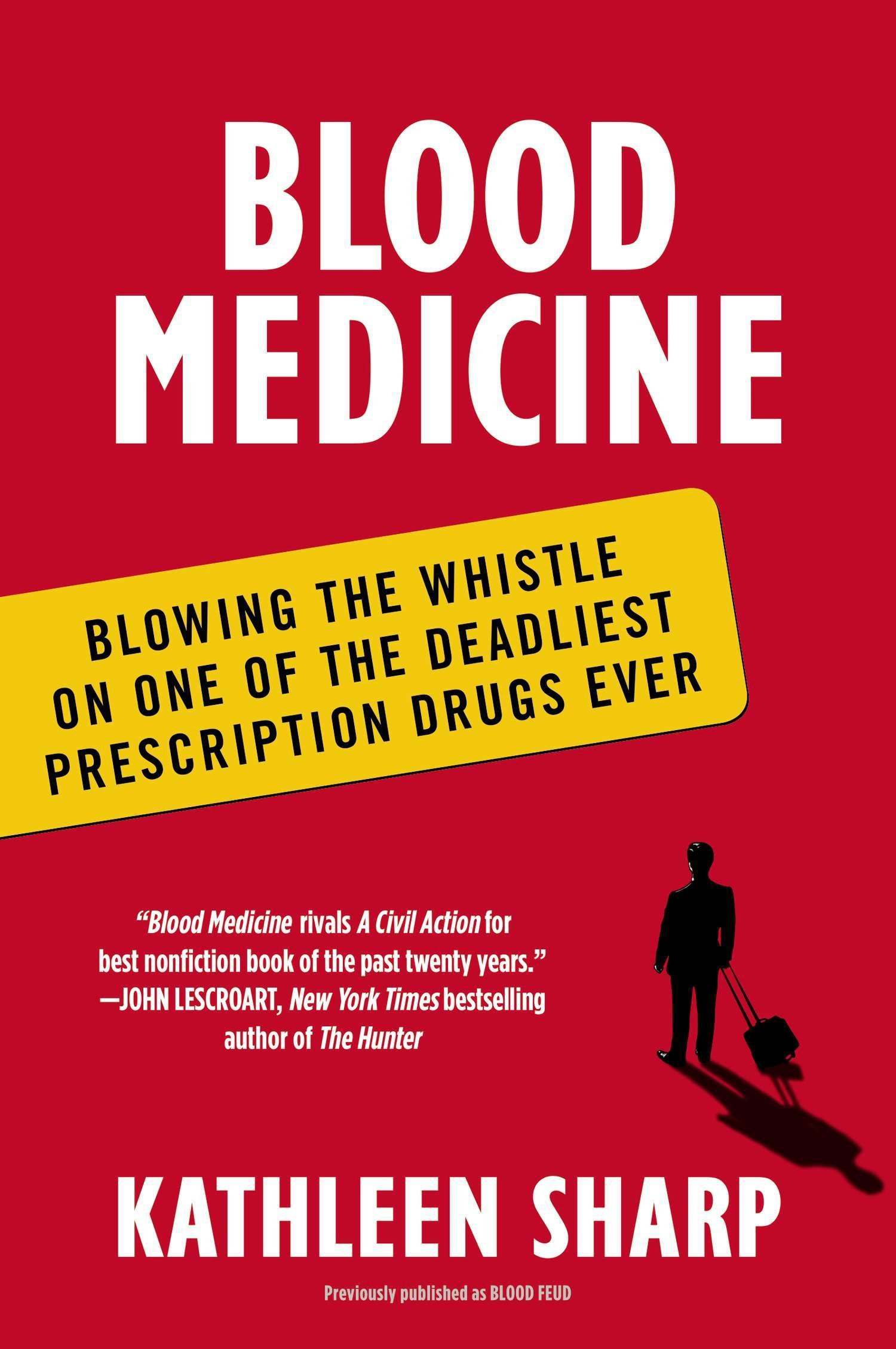 Blood Medicine: Blowing the Whistle on One of the Deadliest Prescription Drugs Ever PDF ePub ebook
