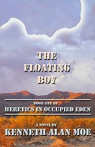 The Floating Boy (Heretics in Occupied Eden Book 1)