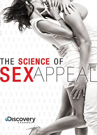 Discovery channels science of sex appeal