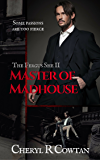 Master of Madhouse: Sadists, Mansions and Mayhem 1894 (The Fergus She Vampire Book Series 2)