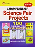Championship Science Fair Projects (100 Sure-to-Win Experiments)