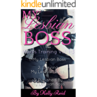 My Lesbian Boss: Maia's Training Vol. 1-3: Vol. 1: My Lesbian Boss / Vol. 2: Serving My Lesbian Boss / Vol. 3: Punished By My Lesbian Boss