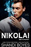 Nikolai: Mine to Protect (Russian Mob Chronicles Book 4)