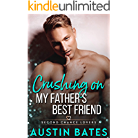 Crushing On My Father's Best Friend (Second Chance Lovers Book 1) book cover