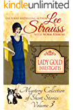 Lady Gold Investigates Volume 3: a Short Read cozy historical 1920s mystery collection