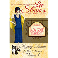 Lady Gold Investigates Volume 3: a Short Read cozy historical 1920s mystery collection (English Edition)