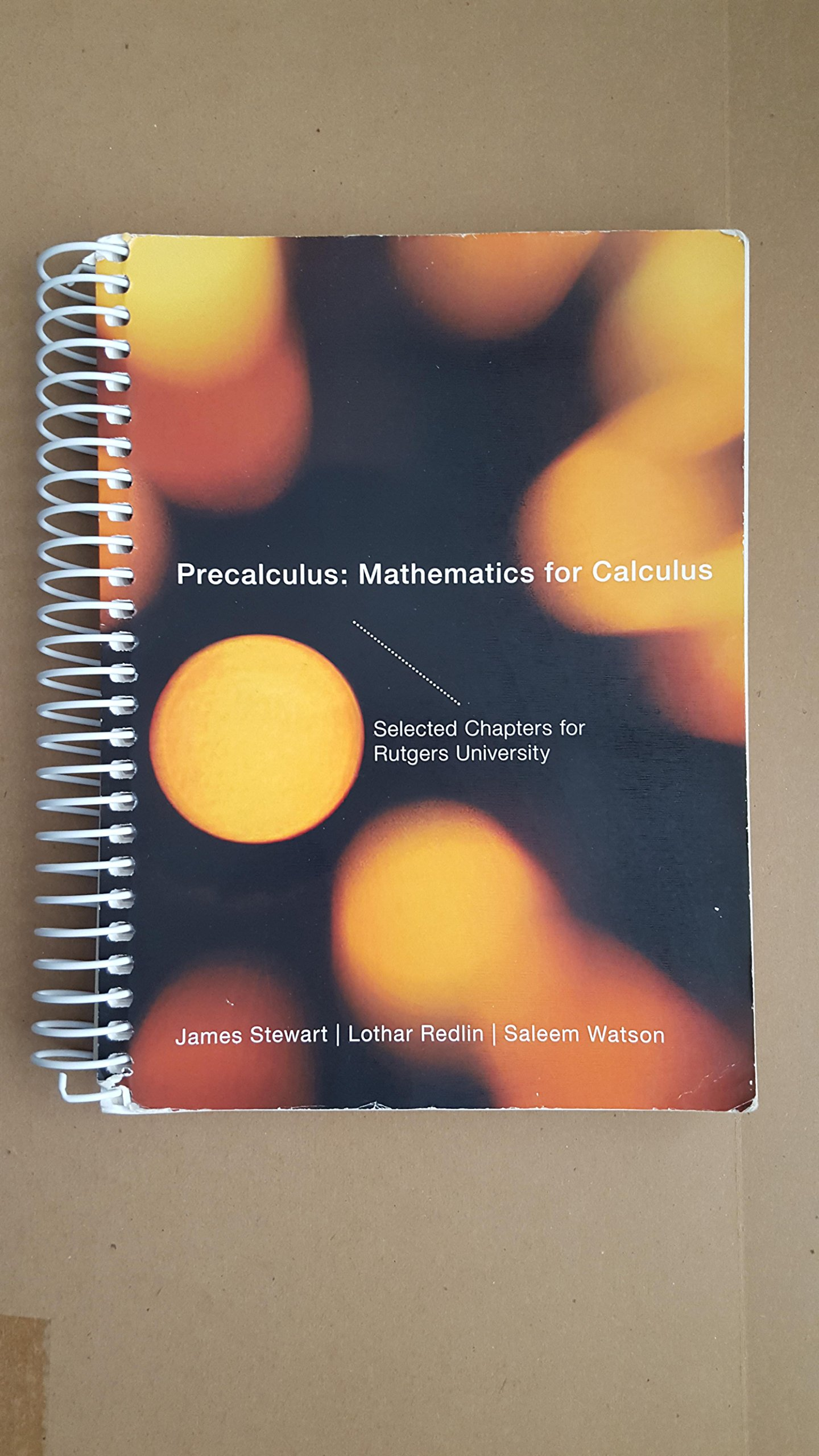 Precalculus: Mathematics for Calculus Selected Chapters for Rutgers University by Lothar Redlin, and Saleem Watson James Stewart (2012-05-03)