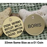 Spoilt Rotten Pets BRASS 22mm Circular Disc Pet Identity Dog Tag When Checking Out Please Tick The Gift Message Box To Send Us The Engraving Details