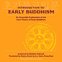 Introduction to Early Buddhism: An Accessible Explanation of the Core Theory of Early Buddhism