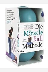 Die Miracle-Ball-Methode: Schmerzen lindern. Den Körper formen. Stress reduzieren Perfect Paperback