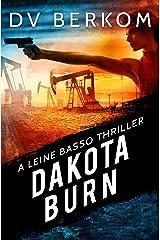 Dakota Burn: A Leine Basso Thriller Kindle Edition