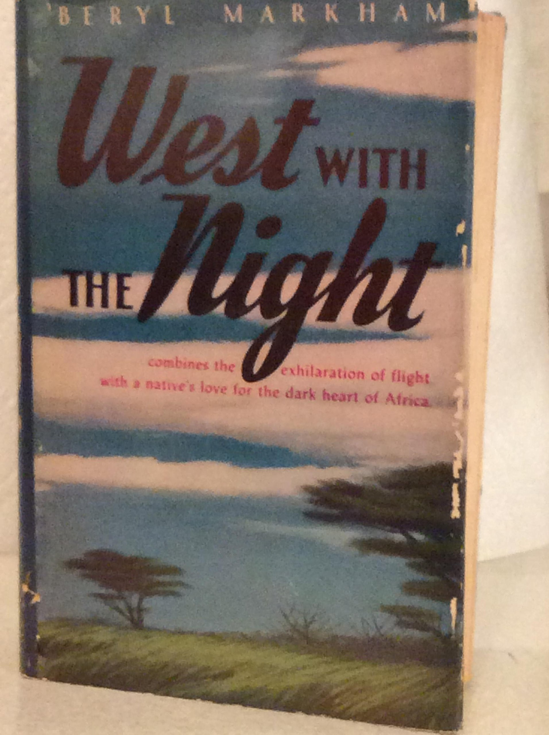 West With the Night [FIRST EDITION] H.M. Co.: Beryl Markham: Amazon.com:  Books