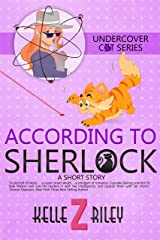 According to Sherlock: A Bree Watson Short Story (Undercover Cat Mysteries) Kindle Edition