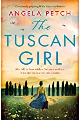 The Tuscan Girl: Completely gripping WW2 historical fiction Kindle Edition