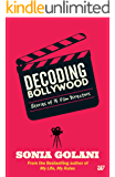 DECODING BOLLYWOOD: STORIES OF 15 FILM DIRECTORS