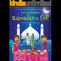 Let's Celebrate Ramadan & Eid! (Muslim Festival of Fasting & Sweets) (Maya & Neel's India Adventure Series, Book 4)