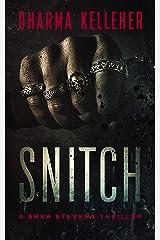 Snitch (Shea Stevens Outlaw Biker Book 2) Kindle Edition