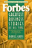 Forbes Greatest Business Stories of All Time: 20 Inspiring Tales of Entrepreneurs Who Changed the Way We Live and Do Business