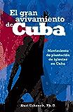 El Gran Avivamiento de Cuba (Spanish Edition)