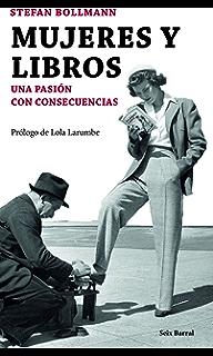 Mujeres y libros: Una pasión con consecuencias (Spanish Edition)