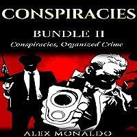Conspiracies: Bundle II - Conspiracies, Organized Crime: Conspiracies Series, Volume 2