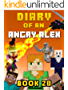 Diary of an Angry Alex: Book 20 [An Unofficial Minecraft Book] (Minecraft Tales 99)