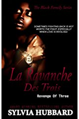 La Revanche des Trois: Revenge of Three (Black Family Series Book 4) Kindle Edition