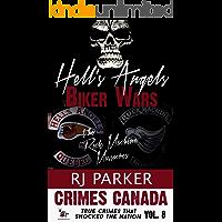 Hell's Angels Biker Wars: True Story of The Rock Machine Massacres (True Crime Murder & Mayhem) (Crimes Canada: True Crimes That Shocked The Nation Book 8)