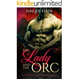 The Lady and the Orc: A Monster Fantasy Romance (Orc Sworn)