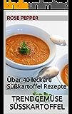 Trendgemüse Süßkartoffel: Über 40 leckere Süßkartoffel Rezepte