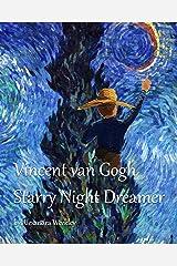Vincent van Gogh Starry Night Dreamer Kindle Edition