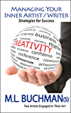 Managing Your Inner Artist / Writer (Strategies for Success Book 1)