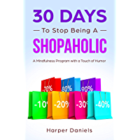30 Days to Stop Being a Shopaholic: A Mindfulness Program with a Touch of Humor (English Edition)